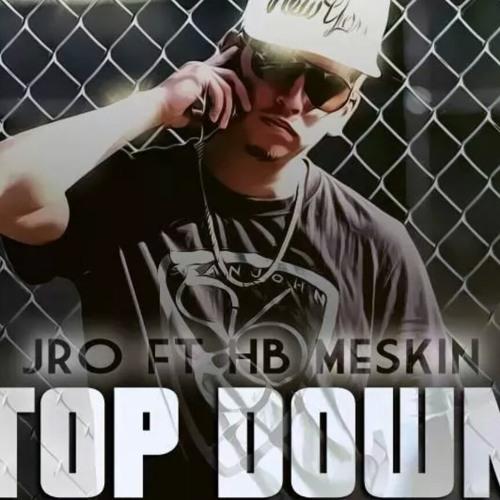 Top Down-J.R.O Ft HB Meskin