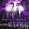 (95 BPM)-A Que No Te Atreves -Tito El Bambino Ft. Chencho Plan B -Ð'Jorge-H -(2014)