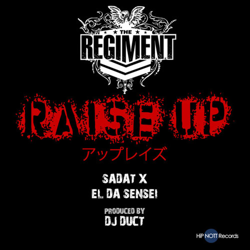 The Regiment: Raise Up (feat. Sadat X & El Da Sensei) prod by DJ Duct