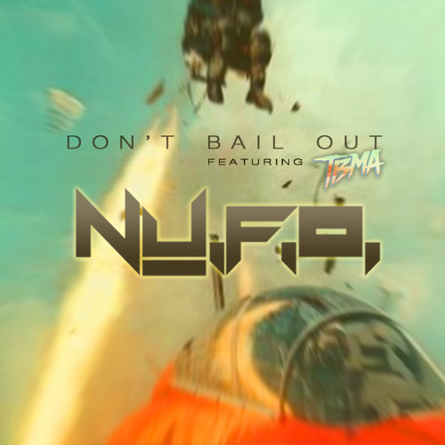 Don't Bail Out (Original Mix)[Feat. TBMA]
