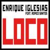 Loco - Enrique Iglesias Ft Romeo Santos (Version Electro Remix)