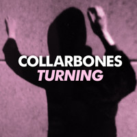 Collarbones - Turning