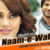 Farhan Saeed - Naam-E-Wafa - Mithoon - Tulsi Kumar - Creature 3D Movie - Imran Abbas