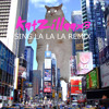 Sing La La La - Electro House Remix (KatZillaax3 Remix)