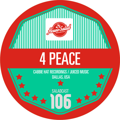 House Saladcast 106 - 4 Peace