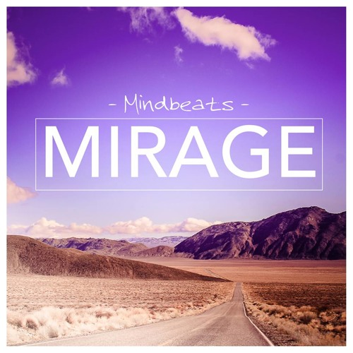Mindbeats - Mirage (Original Mix) FREE DOWNLOAD