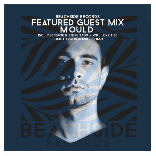 BEACHSIDE RECORDS FEATURED GUEST MIX : MOULD