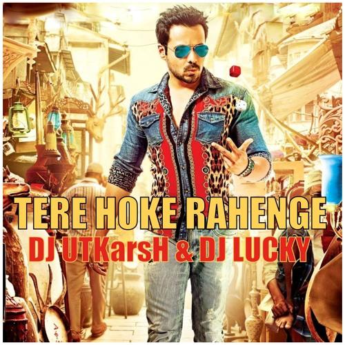 TERE HOKE RAHENGE ( Raja Natwarlal ) - DJ UTKarsH & DJ Lucky ( TEASER )