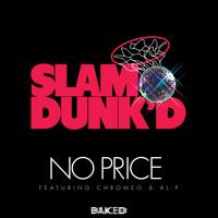 Slam Dunk'd feat. Chromeo & Al-P - No Price (Jaxxon Remix)