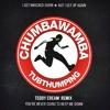 Chumbawamba - Tubthumping (Teddy Cream Remix)
