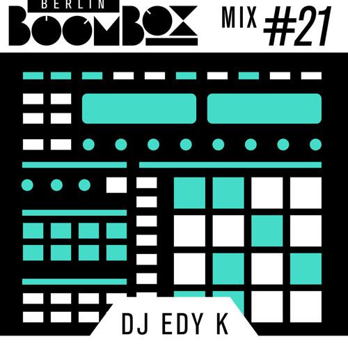 Berlin Boombox Mixtape #21 - DJ EDY K