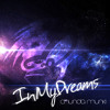 In My Dreams (Original Mix) [OUT NOW]