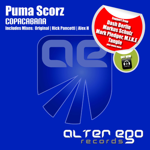 Puma Scorz - Copacabana (Alex H Remix) Out now