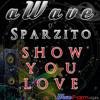 aWave Ft. Sparzito - Show You Love