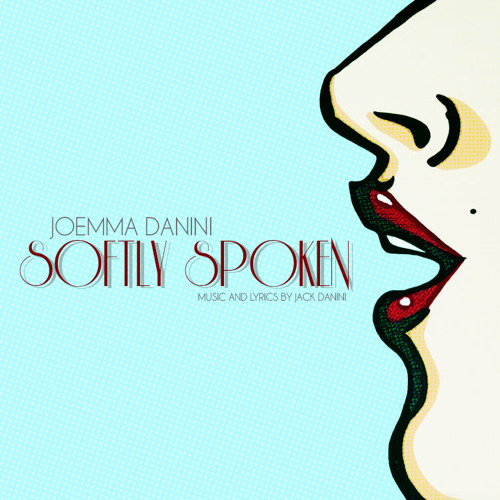 Softly Spoken - Music & Lyrics by Jack Danini