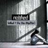 Notified - What I Do (No Matter)
