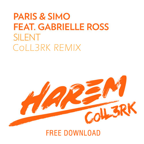 Paris & Simo feat. Gabrielle Ross - Silent (CoLL3RK Remix)