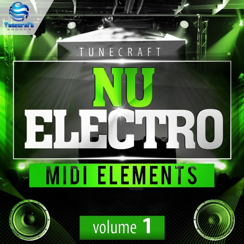 Tunecraft Nu Electro Midi Elements Vol 1 - 100 midi files - OUT NOW !