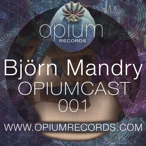 "OPIUMCAST001 - Bjoern Mandry - exclusive DJ-Set ""Moments"" - FREE DOWNLOAD"