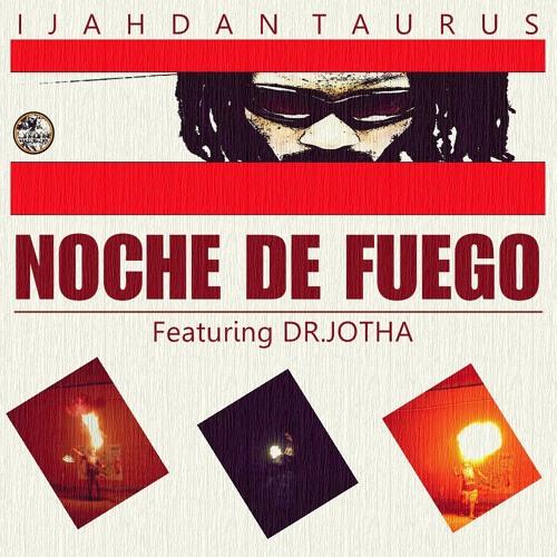 Ijahdan Taurus - Noche Caribeña - Feat Dr.Jotha