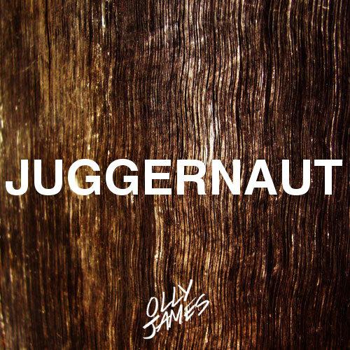 Olly James - Juggernaut (Original Mix)