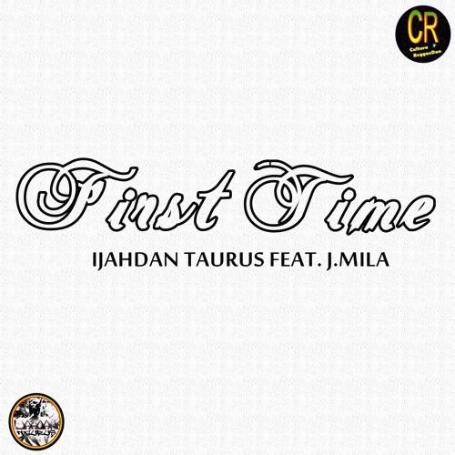 ✪ 1st TIME ✪  Ft. J Mila