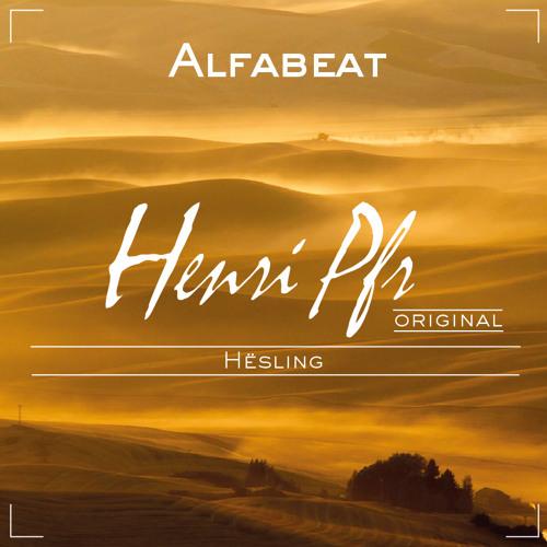 Henri Pfr & Hësling - Alfabeat (Original Mix) [FREE DOWNLOAD]
