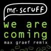 (Ninja Tune): A1. Mr. Scruff - We Are Coming (Max Graef Remix)