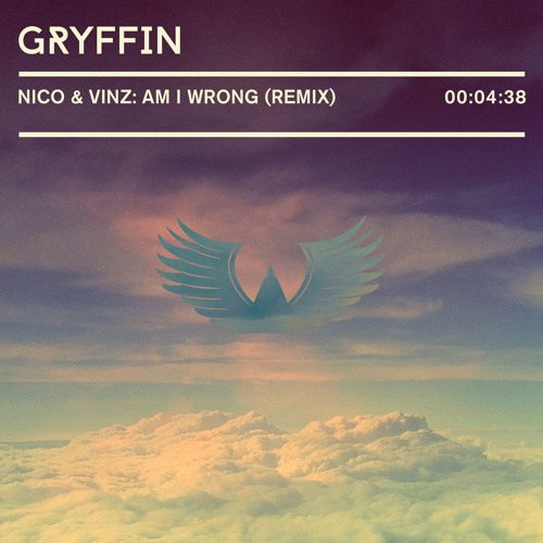 Nico & Vinz - Am I Wrong (Gryffin Remix)