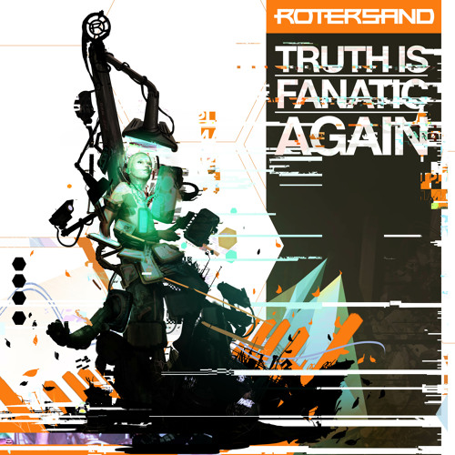 Rotersand - excerpts of: truth is fanatic again pt2