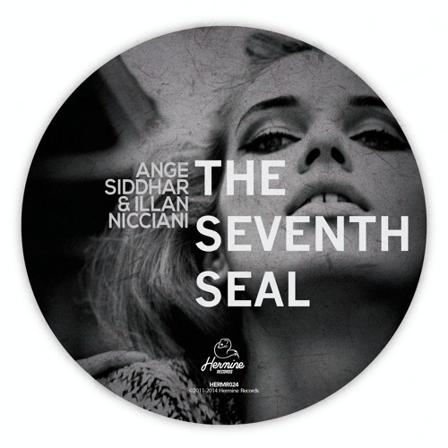 Ange Siddhar, Illan Nicciani - The Seventh Seal EP [Hermine Records 024] - DIGITAL