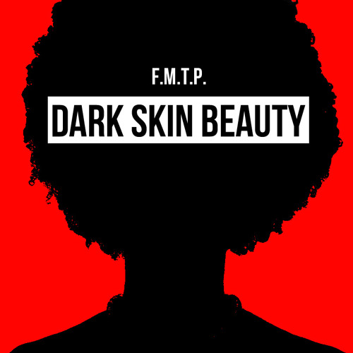 Dark Skin Beauty (Drinks Up Riddim)