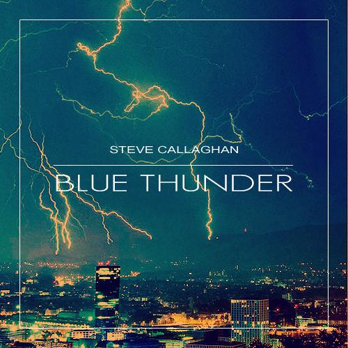 Steve Callaghan - Blue Thunder [Original Mix]