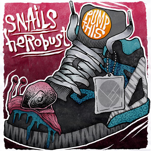 Snails & heRobust - Pump This
