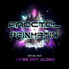 Virtual Riot- We Are Not Alone (Fractal & Prismatic Remix)