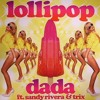 Dada Feat. Sandy Rivera & Trix= Lollipop (Pitbull Ay Chico Bootleg)