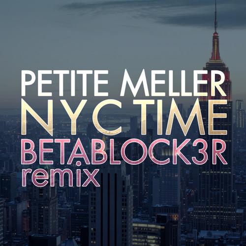 Petite Meller -  NYC Time (Betablock3r Remix)