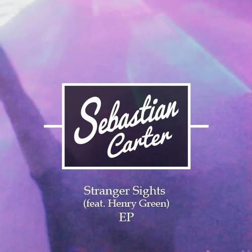 Sebastian Carter - Stranger Sights ft. Henry Green (Tydes Remix)