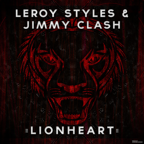 Leroy Styles & Jimmy Clash - Lionheart (Original Mix)