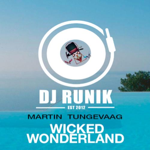 Martin Tungevaag - Wicked Wonderland (RunniK Edit)