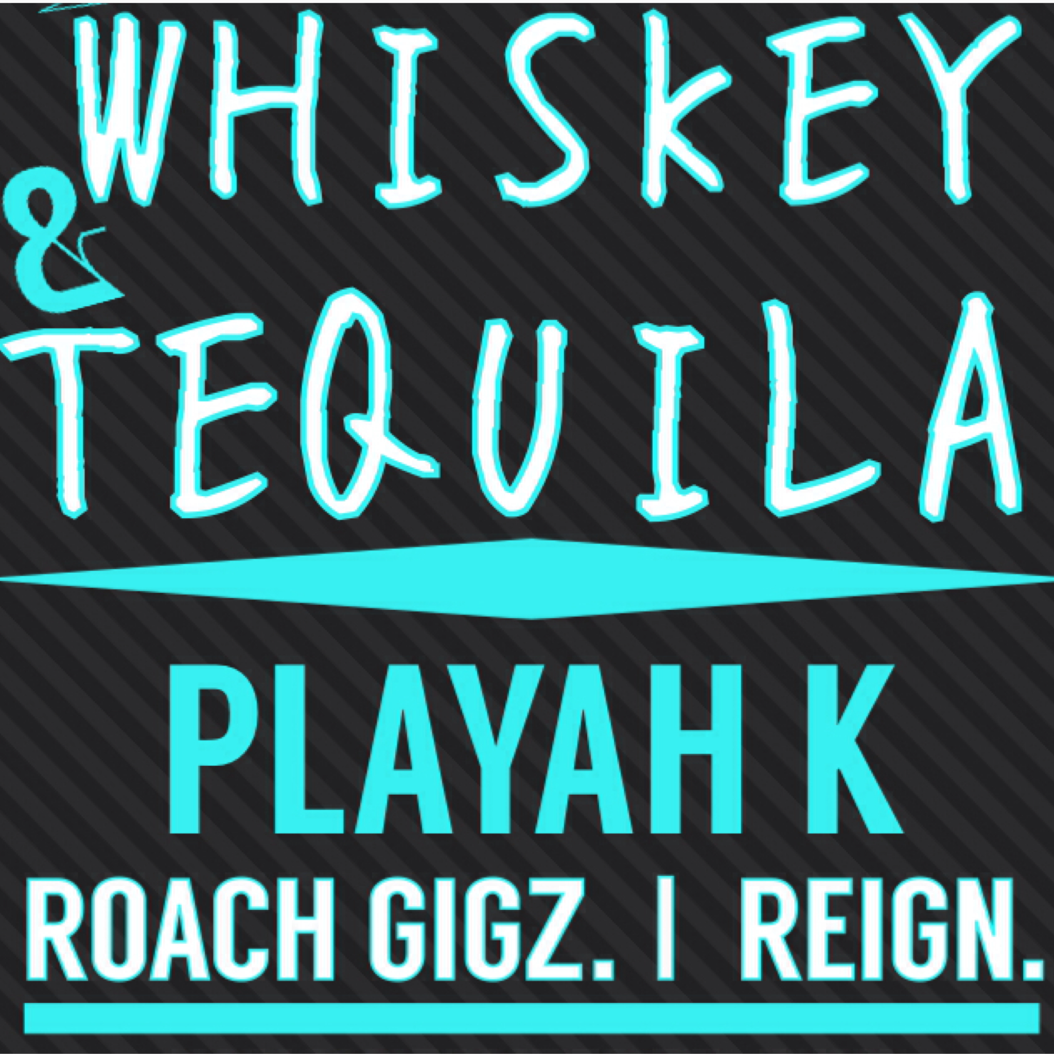 Playah K ft. Roach Gigz & Reign - Whiskey & Tequila [Thizzler.com Exclusive]