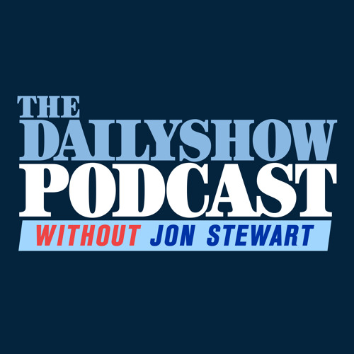 The Daily Show Podcast without Jon Stewart | Episode 01 | NEW PODCAST!