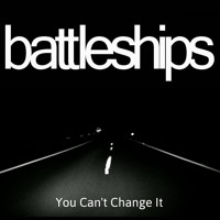 Battleships You Can't Change It Artwork