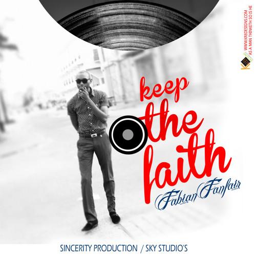 Keep The Faith - Fabian (Apex Riddim)