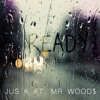 DISCOVER: JUS K FT MR. WOOD$ ~READY (On Itunes Now)