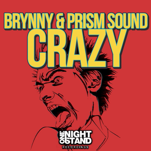 Prism Sound & Brynny - Crazy [OUT NOW ON ONE NIGHT STAND]