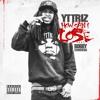 YT Triz - How Can I Lose (feat. Bobby Shmurda)