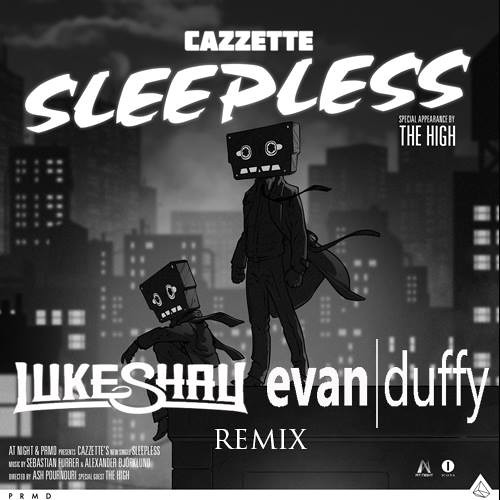 Cazzette - Sleepless ft. The High (Luke Shay & Evan Duffy Remix)