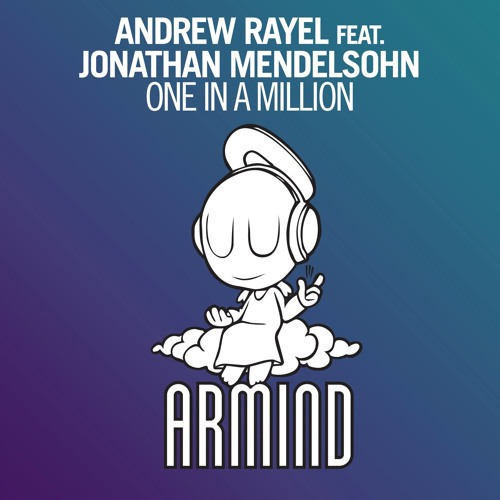 Andrew Rayel feat. Jonathan Mendelsohn — One In A Million [ASOT #664]
