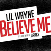 Believe Me Lil Wayne feat. Drake Cover